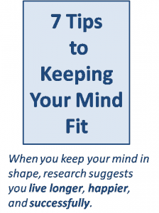 7 Tips to keeping your mind fit