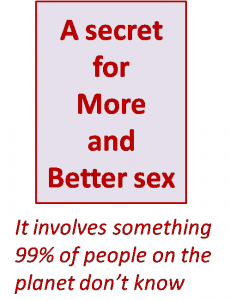 A Secret for More and Better Sex